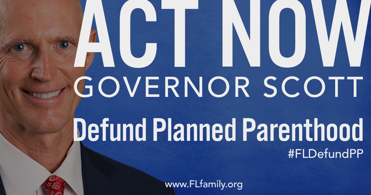 FFPC Launches Campaign to Defund Planned Parenthood in Florida  Demands Gov. Rick Scott Utilize Executive Action Immediately