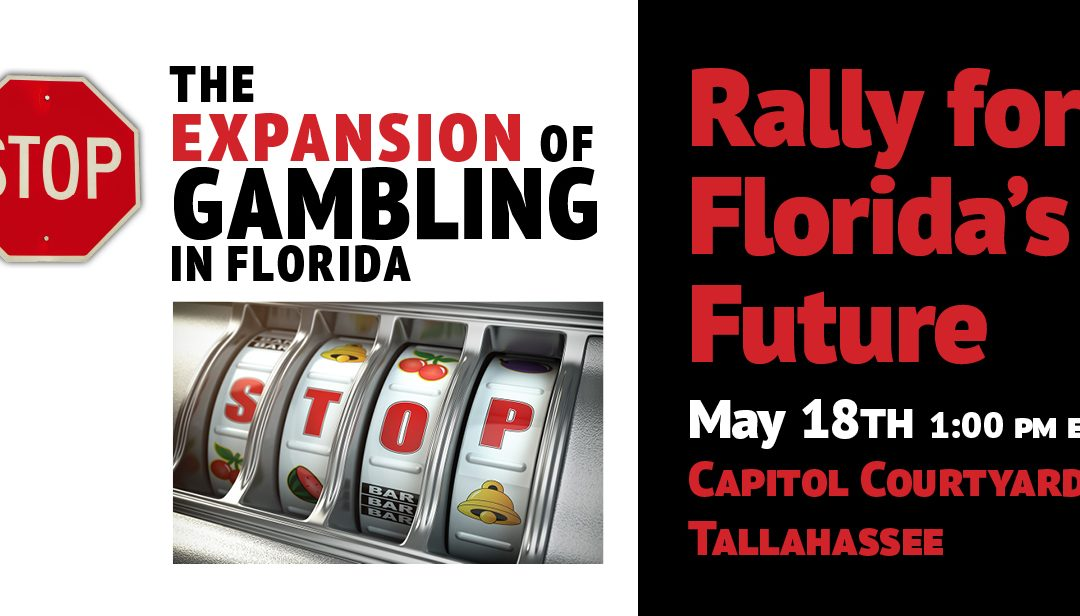 May 18: Rally for Florida's Future: Stop the Expansion of Gambling